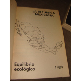 Libro La Republica Mexicana, Equilibrio Ecologico, Año 1989