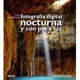Guia Completa De Fotografía Digital Nocturna Y Con Poca Luz