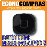 Botón Home Para Ipod 5 Touch Color Negro 100% Nuevo!!!!!!!!!