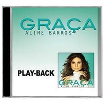 Em Promoção=aline Barros Lançamento Graça -cd Play-back