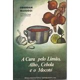 A Cura Pelo Limão, Alho, Cebola E O Mocotó - Oberdan Masucci