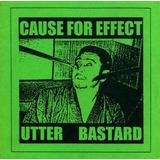 Cause For Effect/utter Bastard - Cd Split - Grindcore