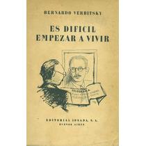 Es Dificil Empezar A Vivir - Verbitsky, Bernardo