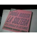 Federico Garcia Lorca. Doña Rosita La Soltera