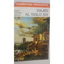 Cuadernos Mexicanos Sep Conasupo #52 Viajes Al Siglo Xix