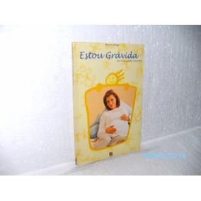 Livro Estou Grávida - Da Concepção Ao Parto - Rosana Braga