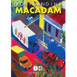 Macadam, Novela De Roni Bandini