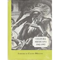 Cultura Mexicana. 1942-1992.