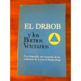 Biografia . Dr. Bob . Fundador De A. A. Usado