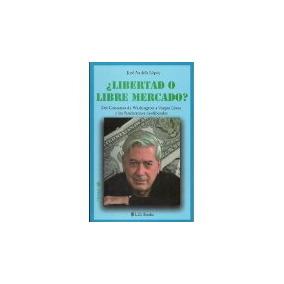 Libro Libertad O Libre Mercado *cj