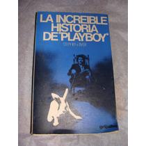 Libro La Increible Historia De Playboy, Stephen Byer