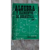 Algebra Y Elementos De Geometria Tomo 1 Hector A. Di Caro
