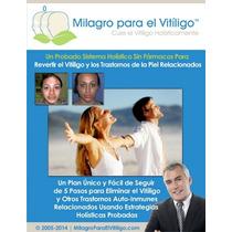 Milagro Para El Vitiligio- Libro Electronico Original
