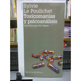 Toxicomanias Y Psicoanalisis Sylvie Le Poulichet