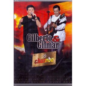 Dvd Gilberto E Gilmar - Só Chumbo Ao Vivo - Novo***