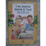 Uma Pequena História De Natal Julio Emilio Braz