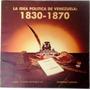Cuadernos Lagoven La Idea Política De Venezuela 1830 - 1870