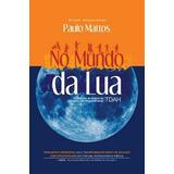 Livro - No Mundo Da Lua - Tdah Novo