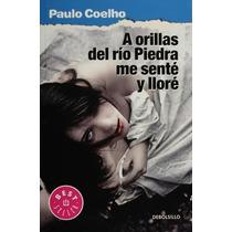 Libro A Orillas Del Río Piedra Me Senté Y Lloré De Coelho