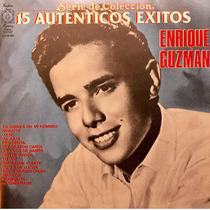 Cd Enrique Guzman 15 Autenticos Exitos Serie De Coleccion