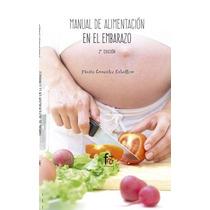 Manual De Alimentación En El Embarazo - 2ª Edición Marta Go