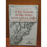 Livro O Rio Grande De São Pedro Fé Razão Miguel Frederico