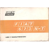 Manual De Camion Fiat 673 N-t Año`1974-original .unico!
