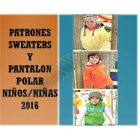 Patrones Campera Sweaters Pantalon Polar Niños/niñas