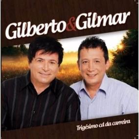 Cd Gilberto E Gilmar - Trigésimo Cd Da Carreira - Orig Lacra