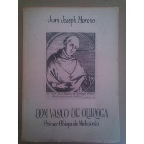 Vasco De Quiroga,primer Obispo De Michoacán,j.joseph Moreno
