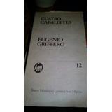 Eugenio Griffero. Cuatro Caballetes. Teatro.