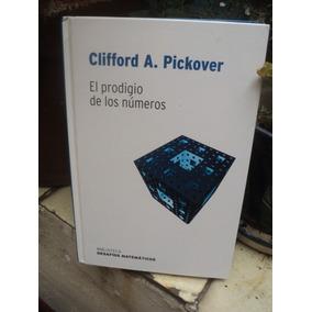 Clifford A. Pickover, El Prodigio De Los Números