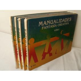 Manualidades,fantasia Creativa{limusa} 4 Tomos