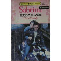 Perdidos De Amor - Livro Sabrina Nº 1186 - Carla Cassidy