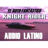 El Auto Fantástico - Latino - Temporadas 1 A 4