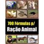 700 Formulas: De Ração, Sal Mineral, Proteinados