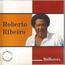 Cd Original Roberto Ribeiro - Brilhantes Grandes Sucessos