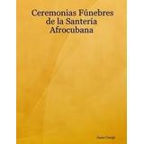Ceremonias Fúnebres De La Santeria (digital)