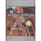 Aperos Criollos ,criollo Tack And Apparel /pablo Vaca