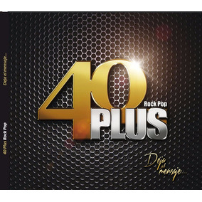 Cd Música Rock Deja El Mensaje 40plus (digital)