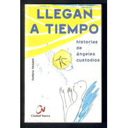 L0249. Llegan A Tiempo, Historias De Ángeles Custodios.