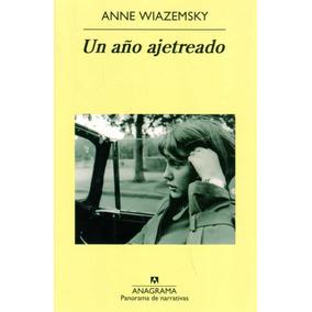 Un Año Ajetreado - Anne Wiazemsky