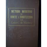 Metodo Moderno De Corte Y Confeccion- Luisa Martinez- Envios