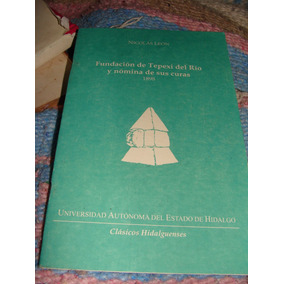 Libro Librito Fundacion De Tepexi Del Rio Y Nomina De Sus Cu