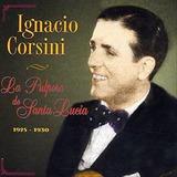 Ignacio Corsini. La Pulpera De Santa Lucia. Cd Suiza.