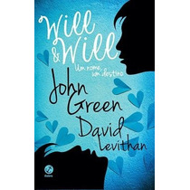 Will & Will Um Nome Um Destino - John Green E David Levithan
