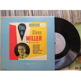 Glenn Miller And His Orchestra This Is Vol2 Lp Rca 10 Pol