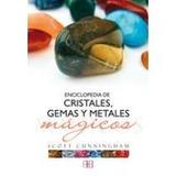 Enciclopedia De Cristales, Gemas Y Metales Mági Envío Gratis