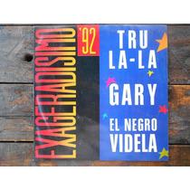 Tru La-la Gary Negro Videla Exageradisimo 92 Lp Promo Arg.