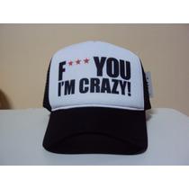 Boné Fuck Im Crazy Trucker Snapback Frete Grátis